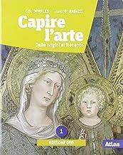 Scaricare Libri Capire l'arte. Ediz. oro. Per le Scuole superiori. Con ebook. Con espansione online PDF