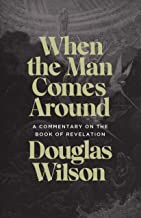 When the Man Comes Around: A Commentary on the Book of Revelation