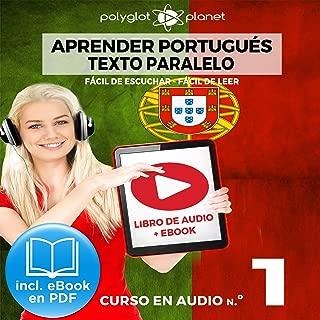 Aprender Portugués - Texto Paralelo - Fácil de Leer - Fácil de Escuchar - Curso en Audio No. 1 [Learn Portugese - Parallel Text - Easy Reader - Easy Audio - Audio Course No. 1]: Lectura Fácil en Portugués