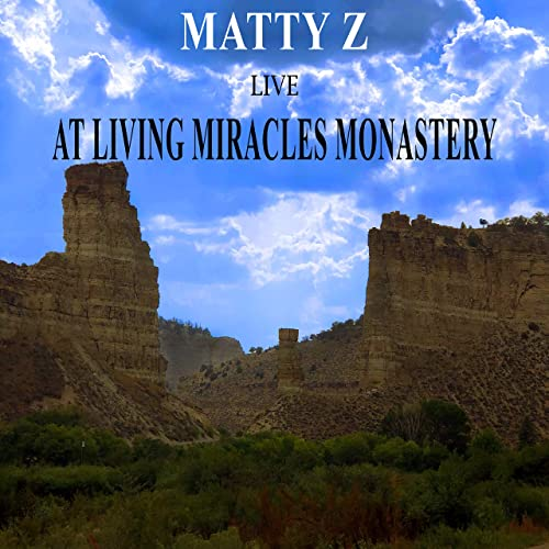 Matty Z (Live at Living Miracles Monastery) by Matty Z on