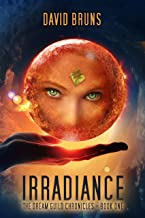 Irradiance: The Dream Guild Chronicles - Book One