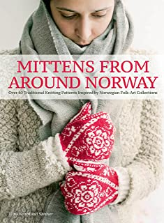 Best Mittens from Around Norway: Over 40 Traditional Knitting Patterns Inspired by Folk-Art Collections Review