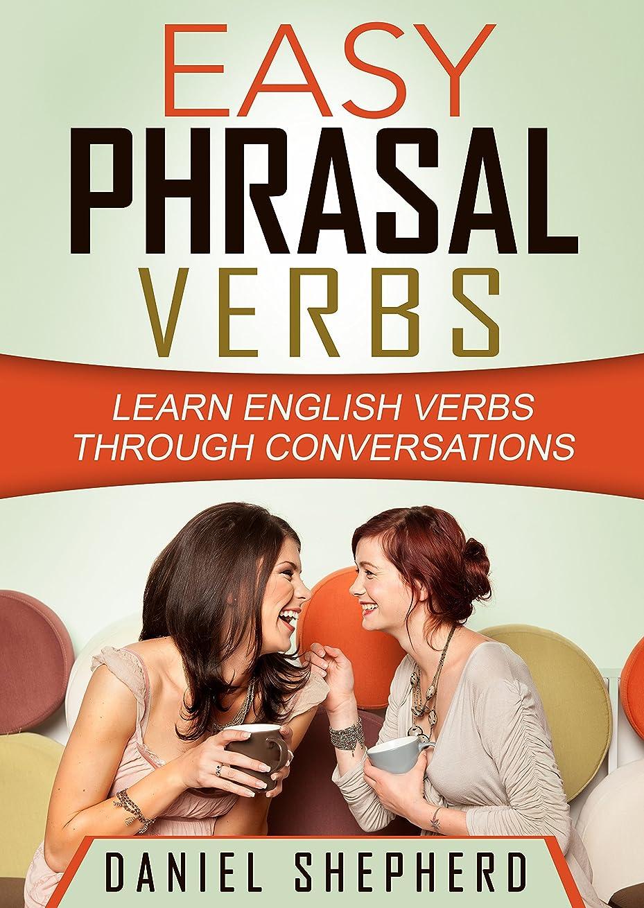 精神医学メモブラウザEasy Phrasal Verbs: Learn English verbs through conversations (English Edition)