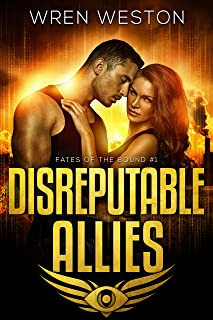Disreputable Allies (Fates of the Bound Book 1)