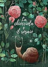 La chiocciola e il rosaio con illustrazioni di Olga Kolyadina (Raccolta di fiabe) (Italian Edition)