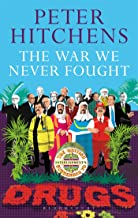 The War We Never Fought: The British Establishment's Surrender to Drugs