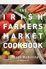 The Irish Farmers' Market Cookbook Kindle Edition