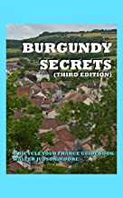 BURGUNDY SECRETS A BICYCLE YOUR FRANCE GUIDEBOOK (Third Edition)