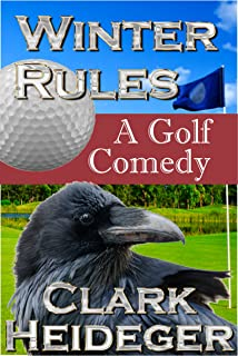 Winter Rules: A Golf Comedy