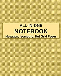 ALL-IN-ONE NOTEBOOK - Hexagon, Isometric, Dot Grid Pages: 4 Types Of Designing Paper In One Book - See The Back Cover For Samples - Dotted Light Mustard