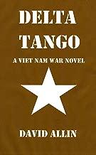 Delta Tango: A Viet Nam War Novel
