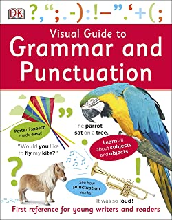 Visual Guide to Grammar and Punctuation: First Reference for Young Writers and Readers