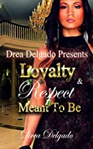 Loyalty & Respect: Meant To Be