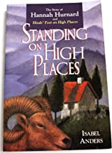 Standing on High Places: The Story of Hannah Hurnard and Hinds' Feet on High Places