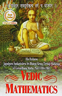 Vedic Mathematics: Sixteen Simple Mathematical Formulae From The Vedas: 1