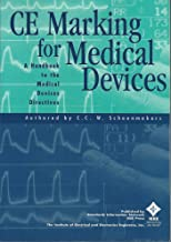 Ce Marking for Medical Devices: A Handbook to the Medical Devices Directives : Medical Devices Directive 93/42/Eec : The Active Implantable Medical Devices Directive 90/396/Eec
