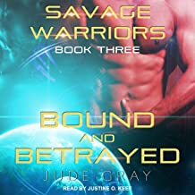 Bound and Betrayed: Savage Warriors Series 3