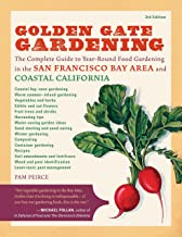 Golden Gate Gardening, 3rd Edition: The Complete Guide to Year-Round Food Gardening in the San Francisco Bay Area & Coasta...