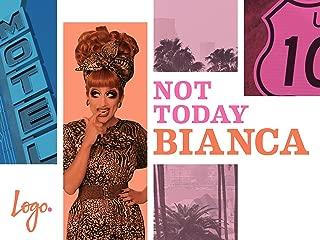 Not Today Bianca Season 1
