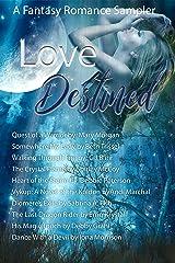 Love Destined: Fantasy Romance Sampler Kindle Edition