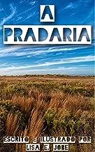 A Pradaria (A Serie da Natureza Livro 8)