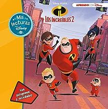Los Increíbles 2 (Mis lecturas Disney): Con pictogramas y actividades