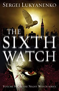 The Sixth Watch: (Night Watch 6) Lingua inglese