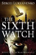 The Sixth Watch: (Night Watch 6)