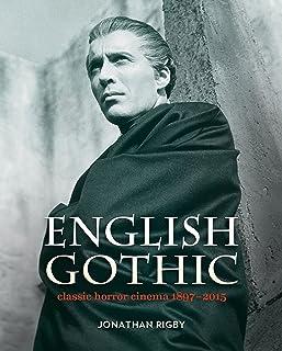 Rigby, J: English Gothic: Classic Horror Cinema 1897-2015