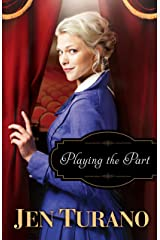 Playing the Part (A Class of Their Own Book #3) Kindle Edition