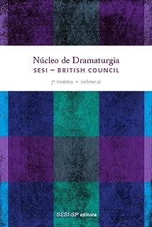 Núcleo de dramaturgia SESI-British Council: 7ª Turma Volume 2 (Núcleo da Dramaturgia) (Portuguese Edition)