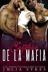 Captive de la Mafia (Trilogie Mafia Ménage t. 1) Format Kindle