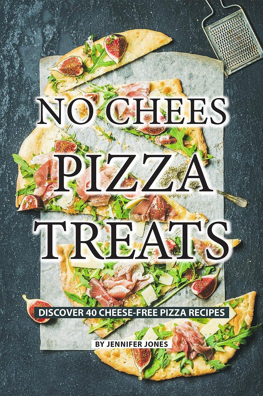 No Cheese Pizza Treats: Discover 40 Cheese-free Pizza Recipes (English Edition)