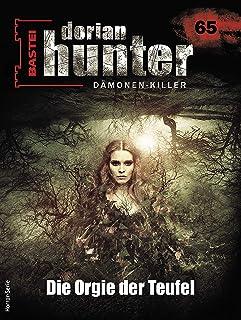 Dorian Hunter 65 - Horror-Serie: Die Orgie der Teufel (Dorian Hunter - Horror-Serie) (German Edition)
