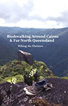 Bushwalking Around Cairns & Far North Queensland: Hiking The Daintree