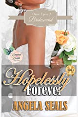 Hopelessly Forever (Once Upon A Bridesmaid Book 4) Kindle Edition