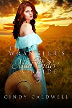 The Wrangler's Mail Order Bride: A Sweet Western Historical Romance (Mail Order Brides of Tombstone Book 2)