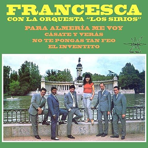 Cásate y Verás de Francesca Con La Orquesta Los Sirios en ...