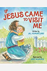 If Jesus Came to Visit Me Kindle Edition