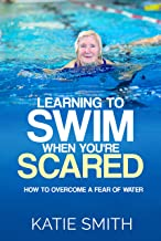 Learning To Swim When You're Scared: How To Overcome A Fear Of Water