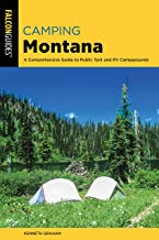 Camping Montana: A Comprehensive Guide to Public Tent and RV Campgrounds (State Camping Series)