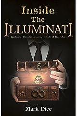 Inside the Illuminati: Evidence, Objectives, and Methods of Operation Kindle Edition