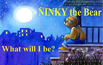 NINKY the Bear: What will I be?