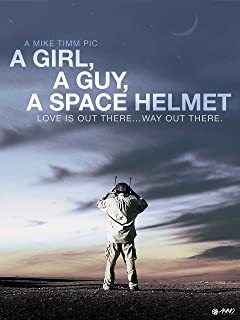 A Girl, A Guy, A Space Helmet