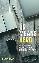 HR Means HERO: Handbook of A Marvelous Human Resource Specialist