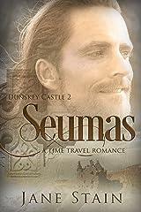 Seumas: A Time Travel Romance (Dunskey Castle Book 2) Kindle Edition