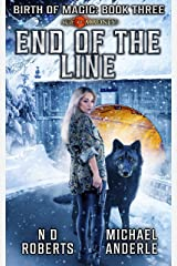 End of the Line: A Kurtherian Gambit Series (Birth Of Magic Book 3) Kindle Edition