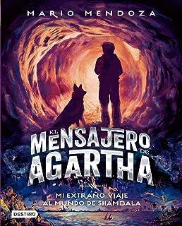 El mensajero de Agartha 3 - Mi extraño viaje al mundo de Shambala (Spanish Edition)