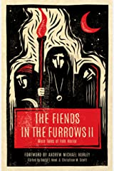 The Fiends in the Furrows II: More Tales of Folk Horror Kindle Edition