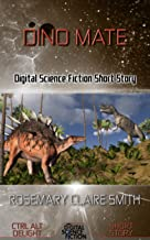 Dino Mate: Digital Science Fiction Short Story (Ctrl Alt Delight)